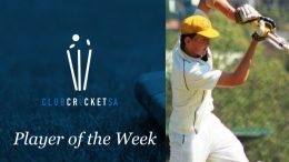 Club Cricket SA Player of the Week Crusaders Cricket Club